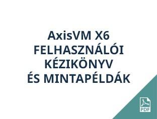 AxisVM X6 felhasználói kézikönyv és mintapéldák
