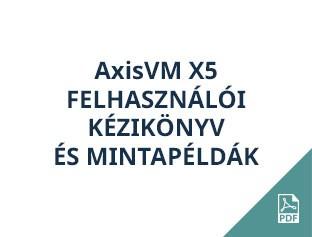 AxisVM X5 felhasználói kézikönyv és mintapéldák